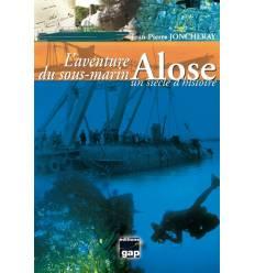 L'aventure du sous-Marin ALOSE