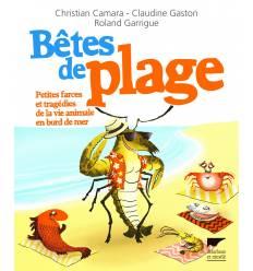 Bêtes de plage - Petite farces et tragedies de la vie animale en bord de mer