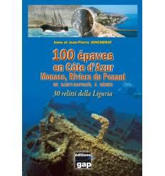 100 épaves en Côte d'Azur Monaco, Riviera du Ponant - De Saint Raphaël à Gênes