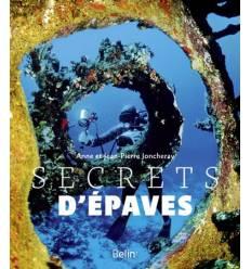 Secrets D'épaves - Anne et Jean Pierre Joncheray